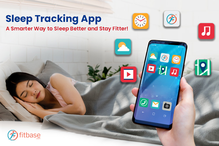 Sleep Tracking App: A Smarter Way to Sleep Better and Stay Fitter!